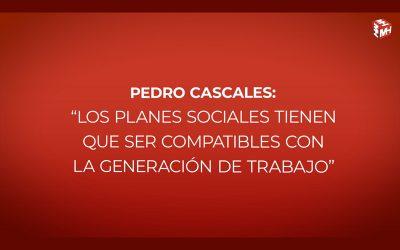"""Pedro Cascales: """"Los planes sociales deben ser compatibles con la generación de trabajo"""""""
