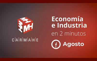 Economía e Industria en 2 minutos – Agosto